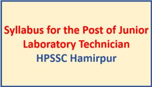 Syllabus for the Post of Junior Laboratory Technician – HPSSC Hamirpur