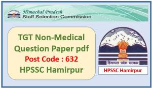 HPSSC TGT Non Medical Question Paper Pdf Download