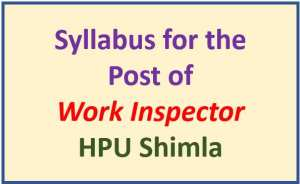 Syllabus for the Post of Work Inspector – HPU Shimla