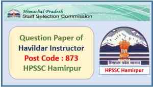 HPSSC Havildar Instructor/Quarter Master Havildar Question Paper