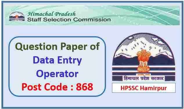 HPSSC Data Entry Operator Question Paper Post Code 868