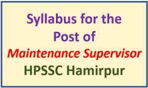 HPSSC Hamirpur Maintenance Supervisor Syllabus