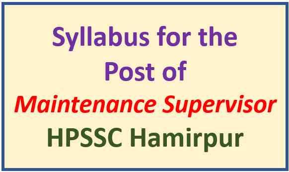 HPSSC Hamirpur Maintenance Supervisor Syllabus