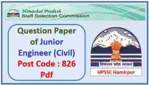 HPSSC JE Civil Post Code 826 Question Paper Pdf 2021