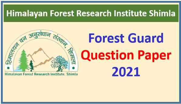 HFRI Forest Guard Question Paper 2021 Pdf