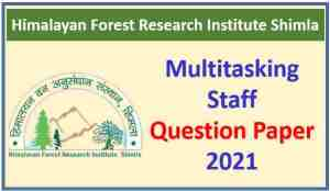 HFRI Shimla Multitasking Staff Question Paper 2021 Pdf