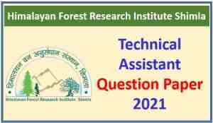 HFRI Technical Assistant Question Paper 2021 Pdf