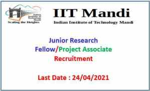 IIT Mandi JRF & Project Associate Recruitment 2021