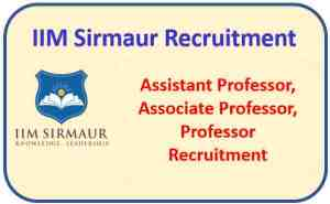 Read more about the article IIM Sirmaur Assistant Professor Recruitment 2021