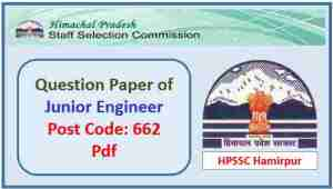 Read more about the article HPSSC Junior Engineer Post Code 662 Question Paper