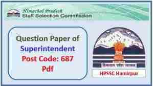 HPSSC Superintendent (Post Code 687) Question Paper