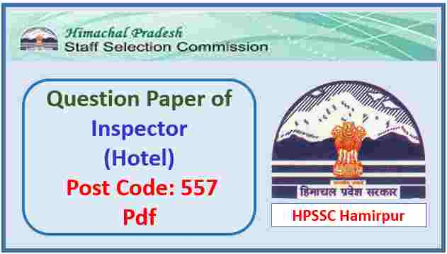 HPSSC Inspector (Hotel) Question Paper 2018 Pdf