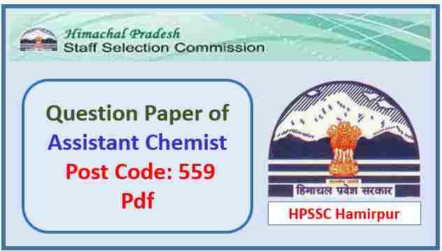 HPSSC Assistant Chemist Question paper 2018 Pdf
