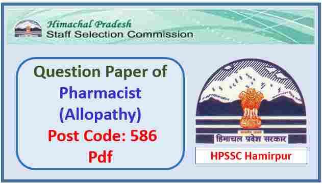 HPSSC Pharmacist (Allopathy) Question Paper 2018 Pdf