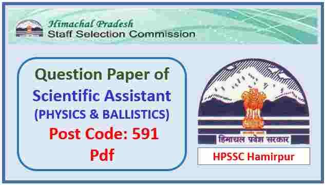 HPSSC Scientific Assistant (Physics & Ballistics) Question Paper