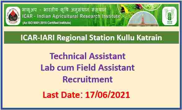 ICAR – IARI Regional Station Katrain Kullu Recruitment 2021 – Apply Now