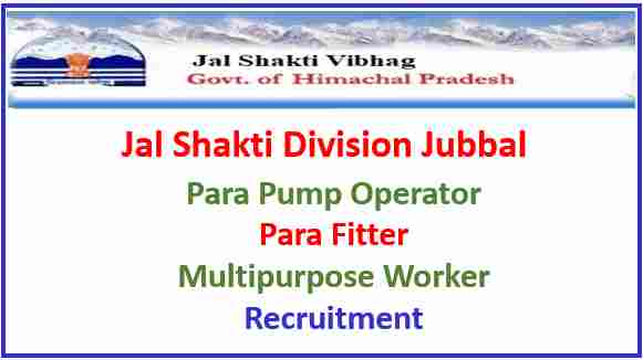 Read more about the article Jal Shakti Division Jubbal Recruitment 2021 : Fitters & other Posts