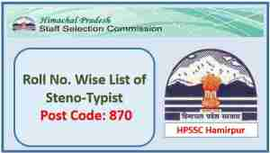 Read more about the article Roll No. Wise List for the Post of Steno Typist Post Code 870 – HPSSC Hamirpur