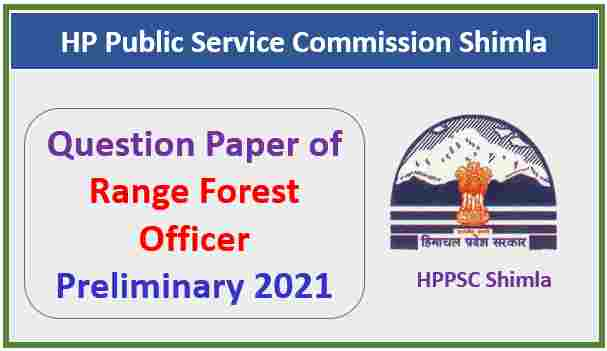 Read more about the article HPPSC Range Forest Officer Prelims Paper Pdf 2021 with Answer Key