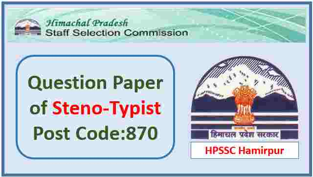 Read more about the article HPSSC Hamirpur Steno-Typist Post Code 870 Paper 2021 Pdf