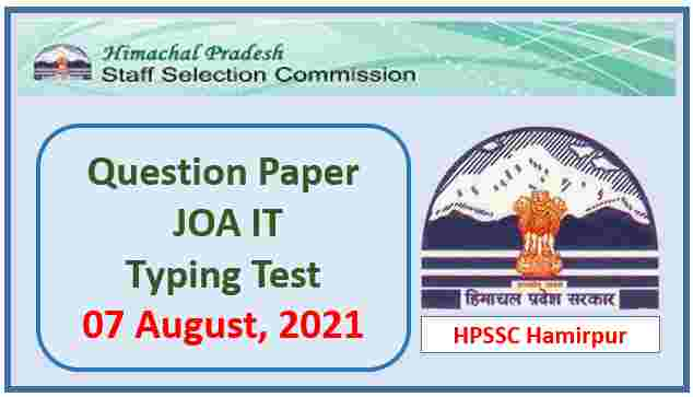 Read more about the article HPSSC JOA IT Typing Test Paper held on 07 August 2021