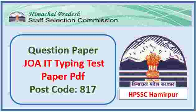 Read more about the article HPSSC JOA IT Typing Test Paper Pdf held on 09 August 2021