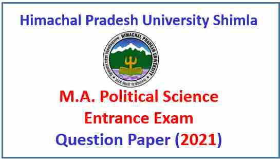 Read more about the article HPU Shimla MA Political Science Entrance Exam Question Paper Pdf 2021