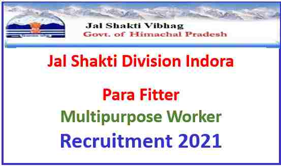 Read more about the article Jal Shakti Division Indora Recruitment 2021