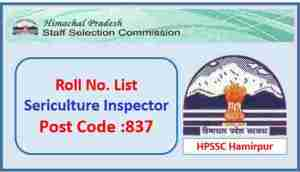 Read more about the article HPSSC Sericulture Inspector Post Code 837 Roll Number List
