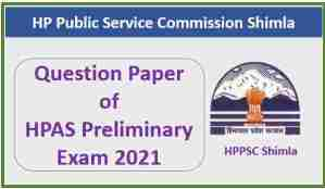 Read more about the article HPPSC HAS/HPAS Pre Exam Question Paper 2021 Pdf