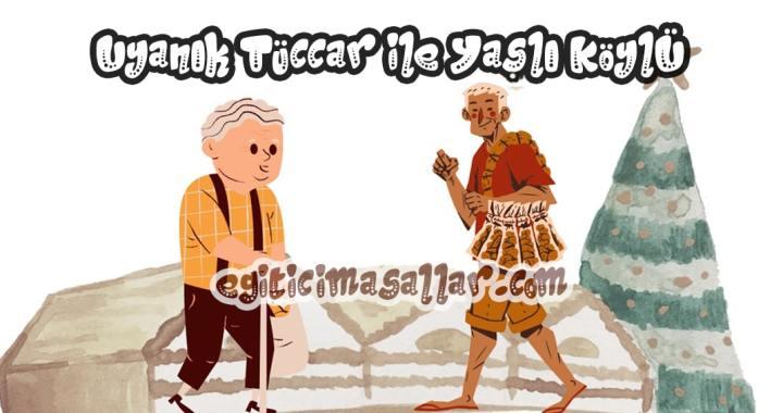 Uyanık Tüccar ile Yaşlı Köylü Masalı