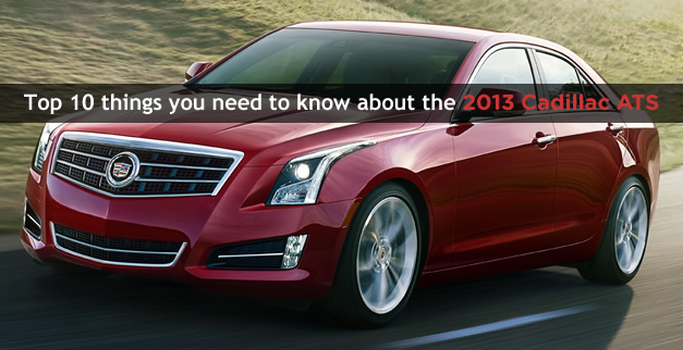 Top 10 things you need to know about the 2013 Cadillac ATS