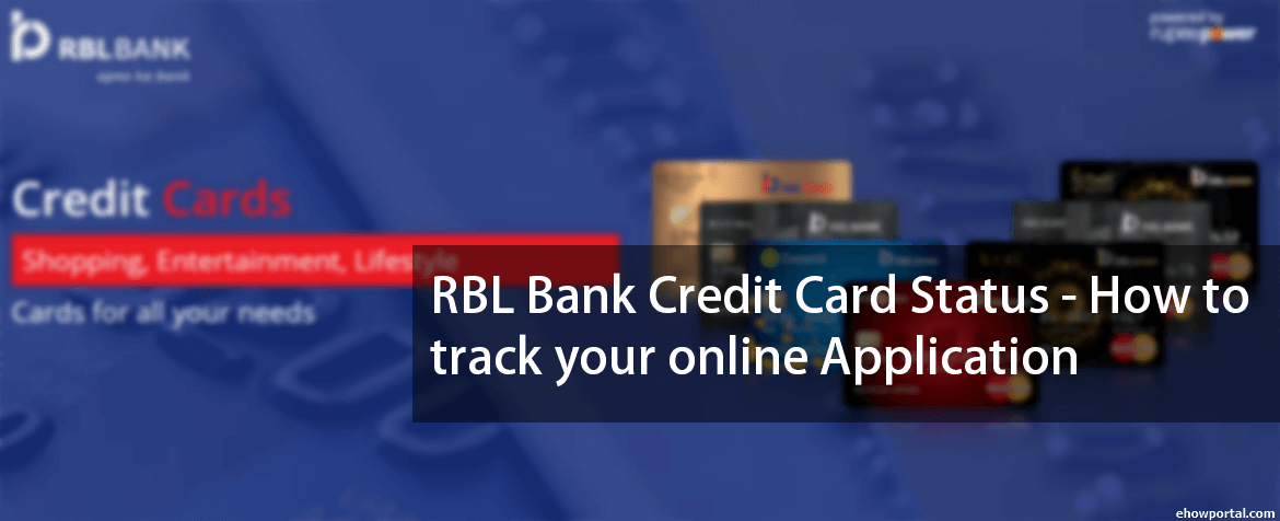 RBL Bank Credit Card Status - How to track your online Application