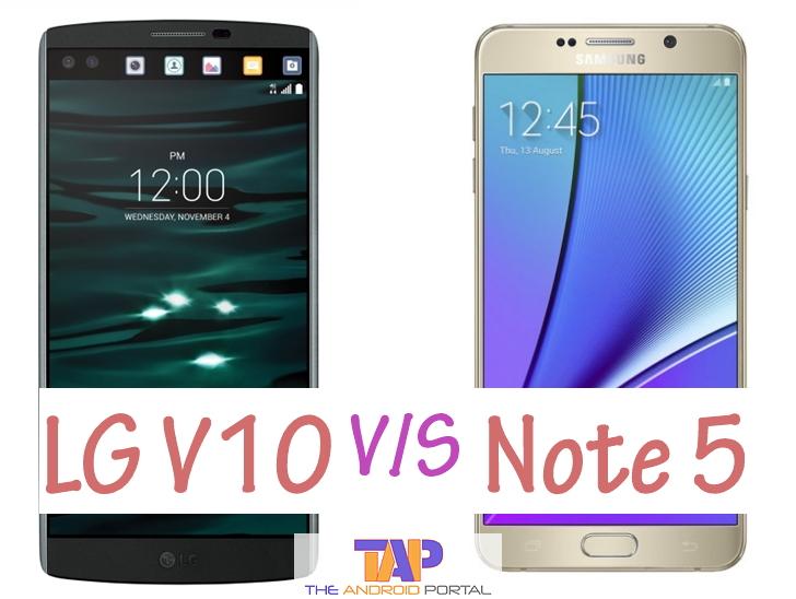 LG V10 VS Note 5 Comparison