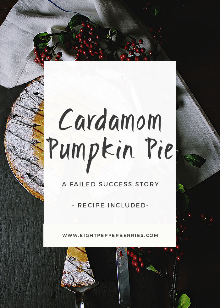 Cardamom Pumpkin Pie | A pumpkin pie baking failed success story (recipe included) >> Eight Pepperberries