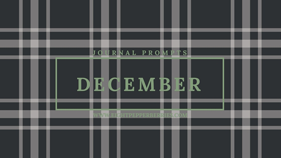 Holiday Journal Prompts >> More monthly journal prompts on the Eight Pepperberries blog.