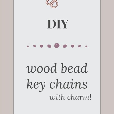 DIY – Wood Bead Key Chains With Charm