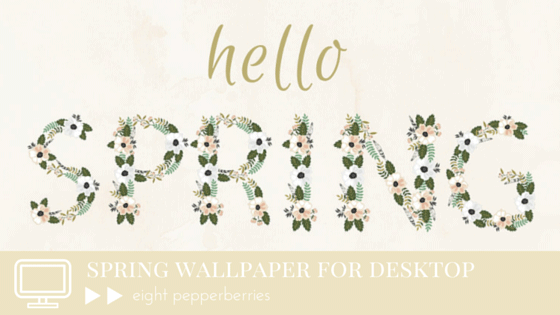 Hello Spring - freebie wallpaper for your desktop created by Eight Pepperberries
