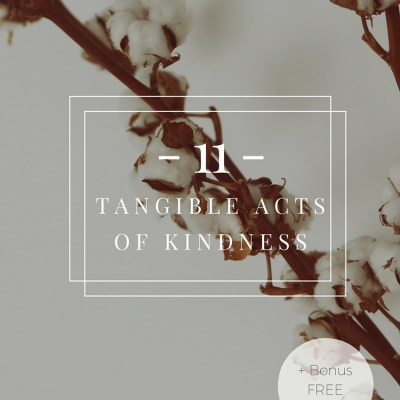 11 Tangible Acts of Kindness + Free Kindness Art Print >> Eight Pepperberries [get more free art prints in the library]