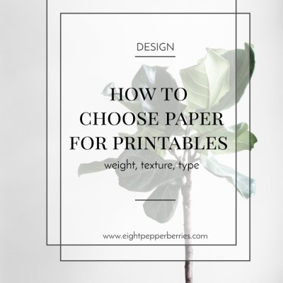 How To Choose Paper For Printables