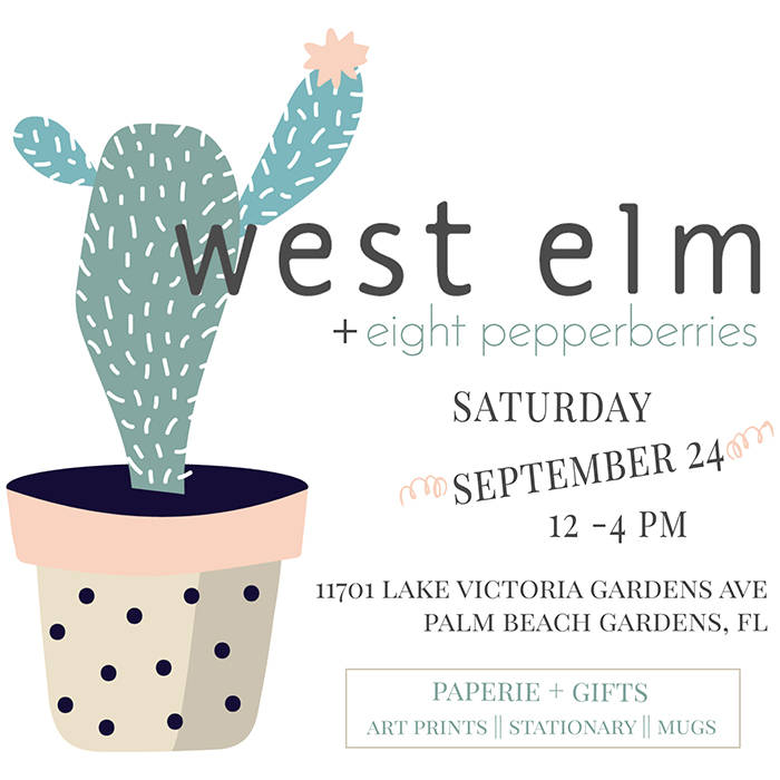 Eight Pepperberries Paperie + Gifts pop up shop at West Elm Palm Beach || September 24, 2016 || 12-4 pm