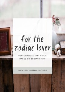For The Zodiac Lover Gift Guide | Personalized Gifts Based On Your BFF's Zodiac Sign >> Eight Pepperberries