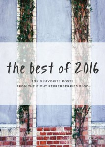 Eight Pepperberries Top 8 | My Favorite Blog Posts From 2016 >> Eight Pepperberries