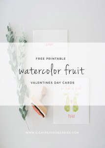 Watercolor Fruit Valentine Cards (Free Printable) >> Eight Pepperberries