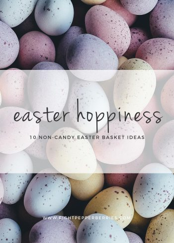 Easter Basket Hoppiness | 10 Non-Candy Easter Basket Ideas >> Eight Pepperberries