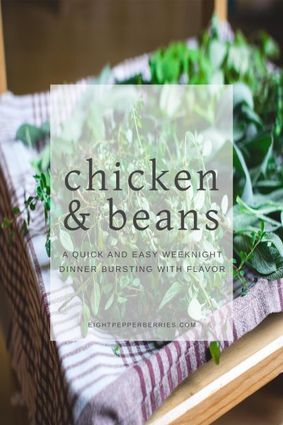 Chicken And Beans Recipe || A Quick & Easy Weeknight Meal Bursting With Flavor >> Eight Pepperberries