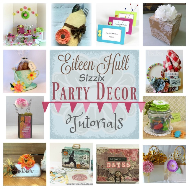 Eileen Hull Sizzix Party Decor Tutorials