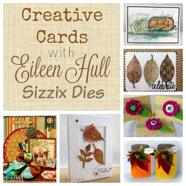 Create Cards with Sizzix: Eileen Hull Inspiration Team Card Tutorials
