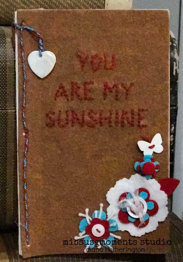 Eileen Hull's Heartfelt Sizzix Collection : You are my Sunshine Journal by Diana Hetherington