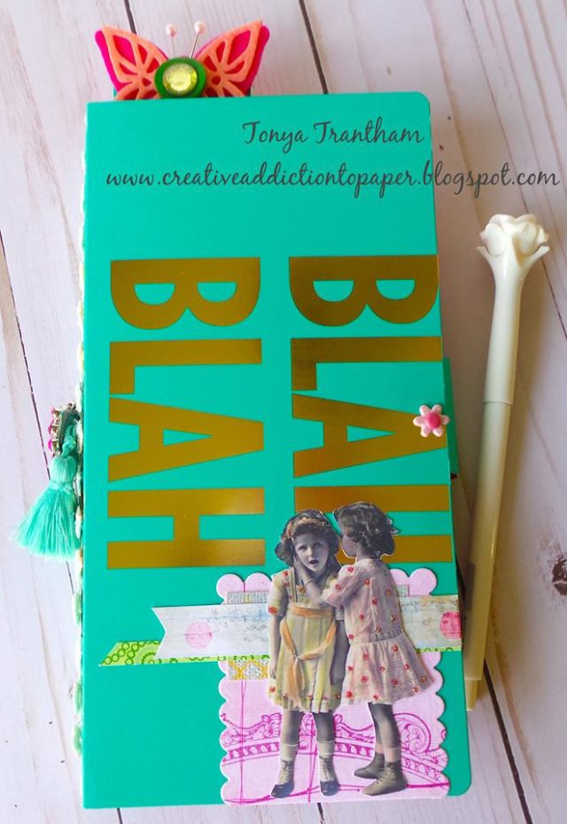 Heartfelt Sizzix Journal Ideas:  Blah-Blah Journal Tutorial by Tonya Trantham